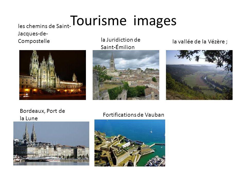 Tourisme images la vallée de la Vézère ; la Juridiction de Saint-Émilion les chemins de Saint- Jacques-de- Compostelle Bordeaux, Port de la Lune Forti