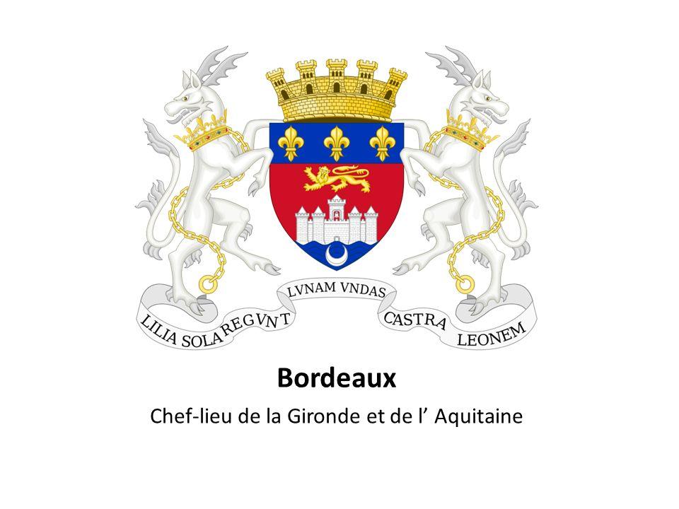 Bordeaux Chef-lieu de la Gironde et de l Aquitaine
