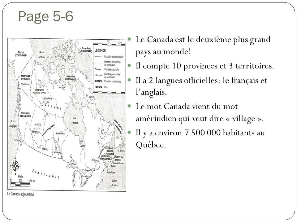 Page 5-6 Le Canada est le deuxième plus grand pays au monde! Il compte 10 provinces et 3 territoires. Il a 2 langues officielles: le français et langl