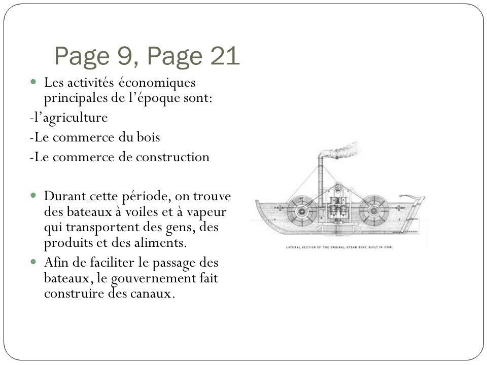 Page 9, Page 21 Les activités économiques principales de lépoque sont: -lagriculture -Le commerce du bois -Le commerce de construction Durant cette pé