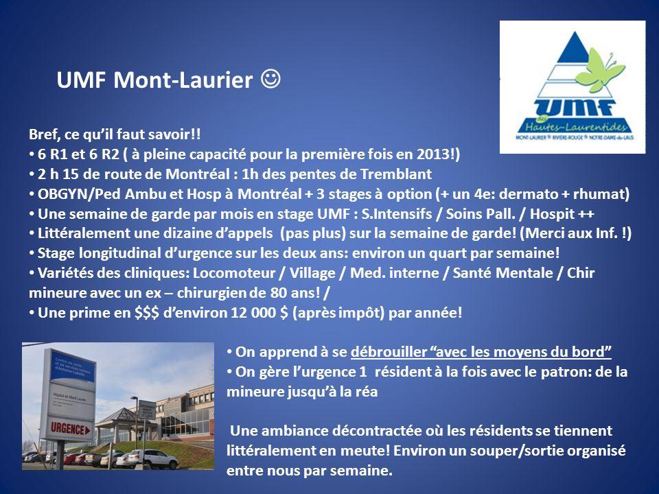 UMF Mont-Laurier Bref, ce quil faut savoir!! 6 R1 et 6 R2 ( à pleine capacité pour la première fois en 2013!) 2 h 15 de route de Montréal : 1h des pen