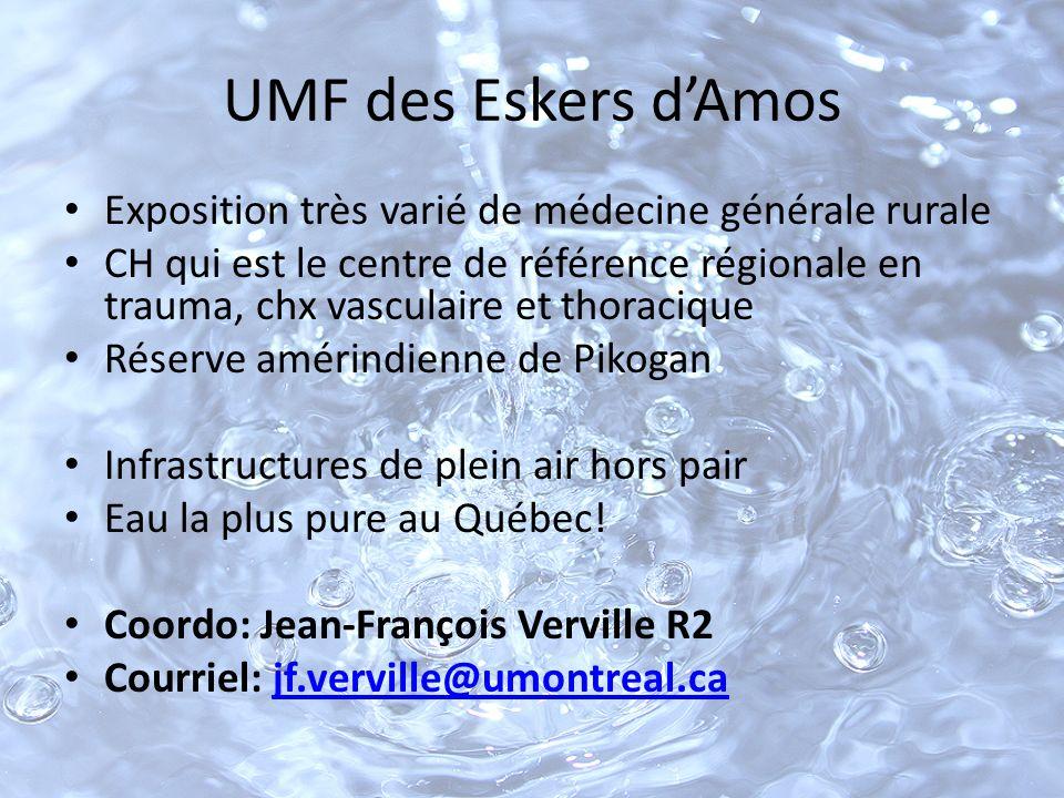 UMF des Eskers dAmos Exposition très varié de médecine générale rurale CH qui est le centre de référence régionale en trauma, chx vasculaire et thorac