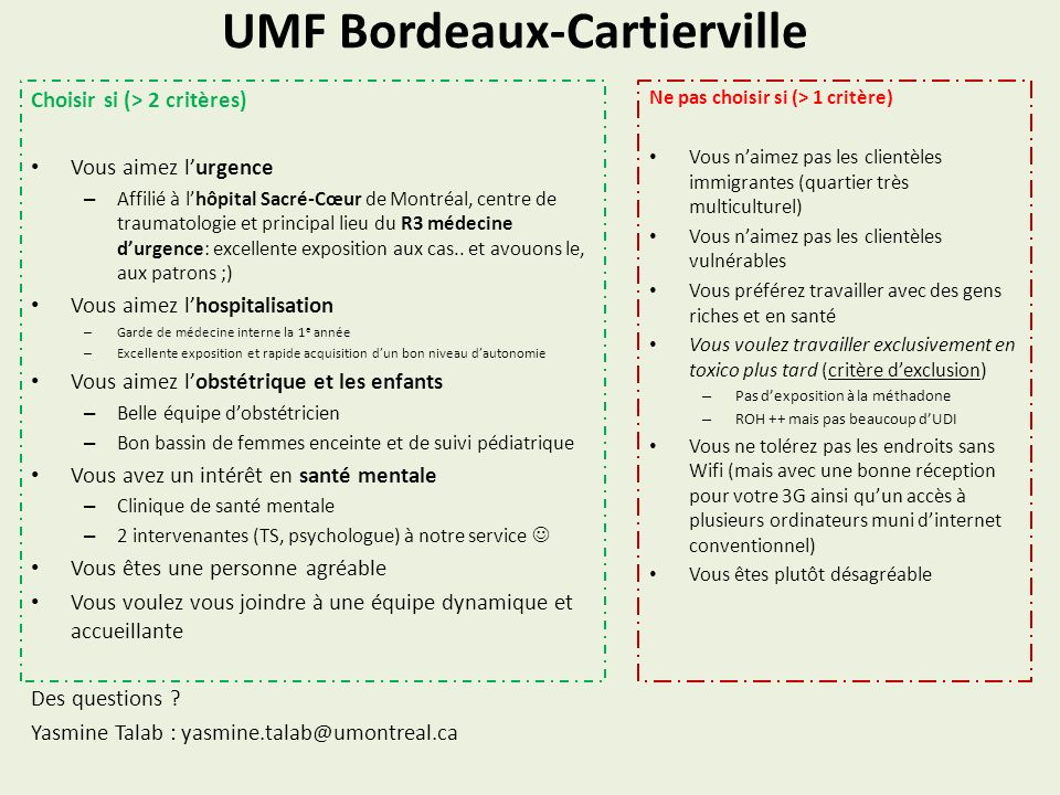UMF Bordeaux-Cartierville Choisir si (> 2 critères) Vous aimez lurgence – Affilié à lhôpital Sacré-Cœur de Montréal, centre de traumatologie et princi
