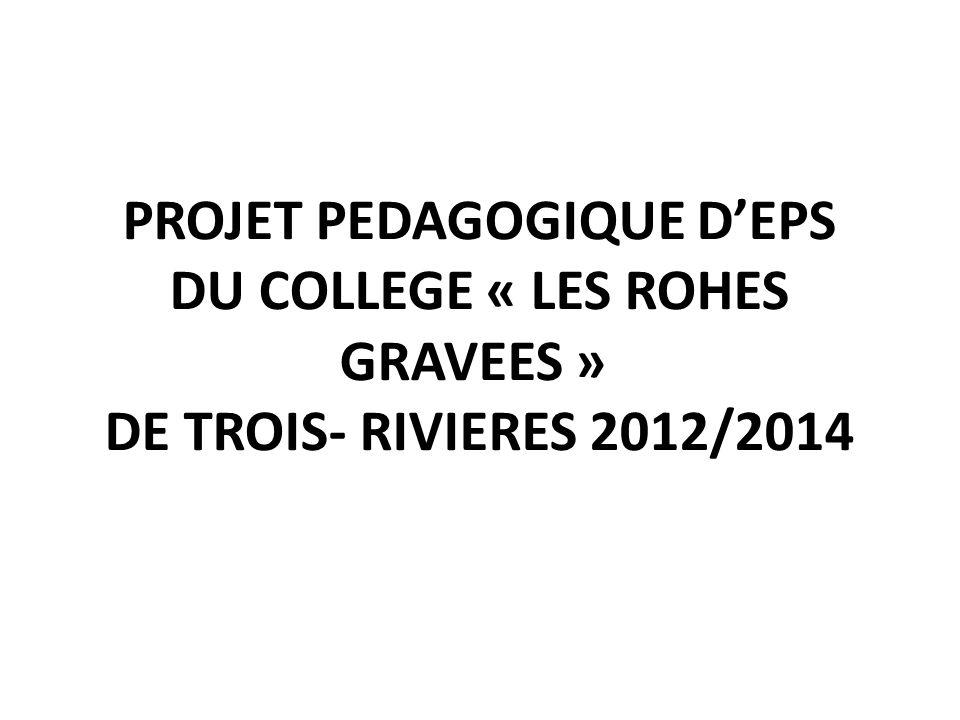 PROJET PEDAGOGIQUE DEPS DU COLLEGE « LES ROHES GRAVEES » DE TROIS- RIVIERES 2012/2014