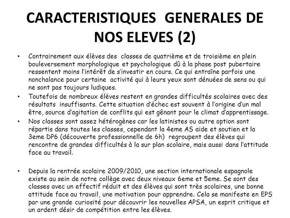 CARACTERISTIQUES GENERALES DE NOS ELEVES (2) Contrairement aux élèves des classes de quatrième et de troisième en plein bouleversement morphologique e