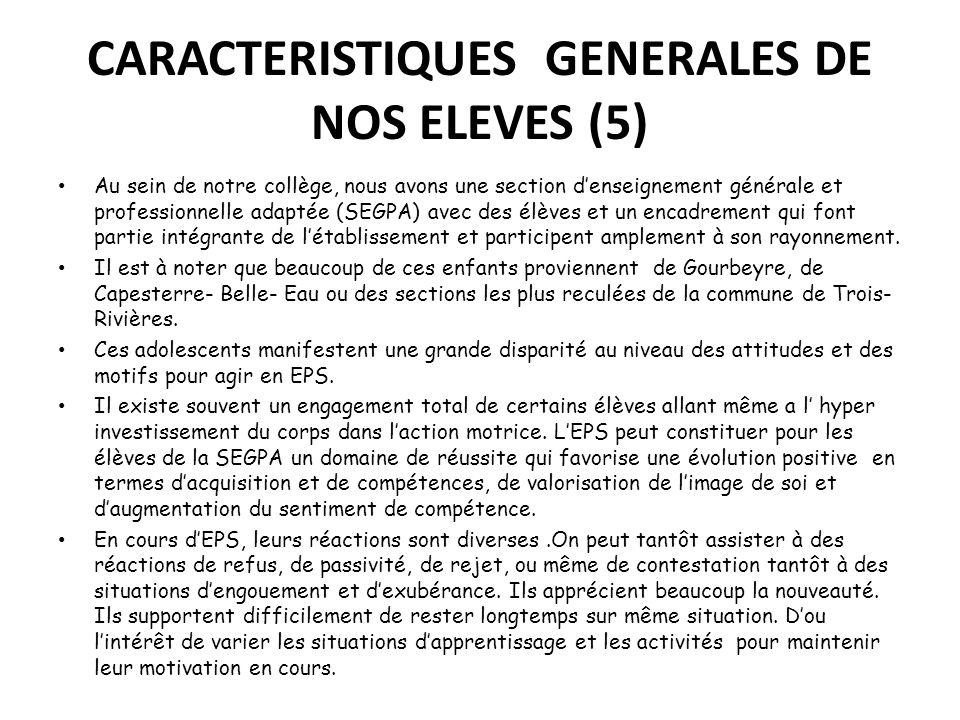 CARACTERISTIQUES GENERALES DE NOS ELEVES (5) Au sein de notre collège, nous avons une section denseignement générale et professionnelle adaptée (SEGPA