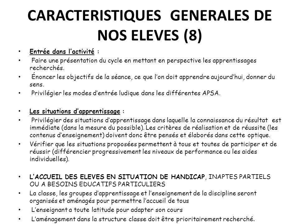 CARACTERISTIQUES GENERALES DE NOS ELEVES (8) Entrée dans lactivité : Faire une présentation du cycle en mettant en perspective les apprentissages rech