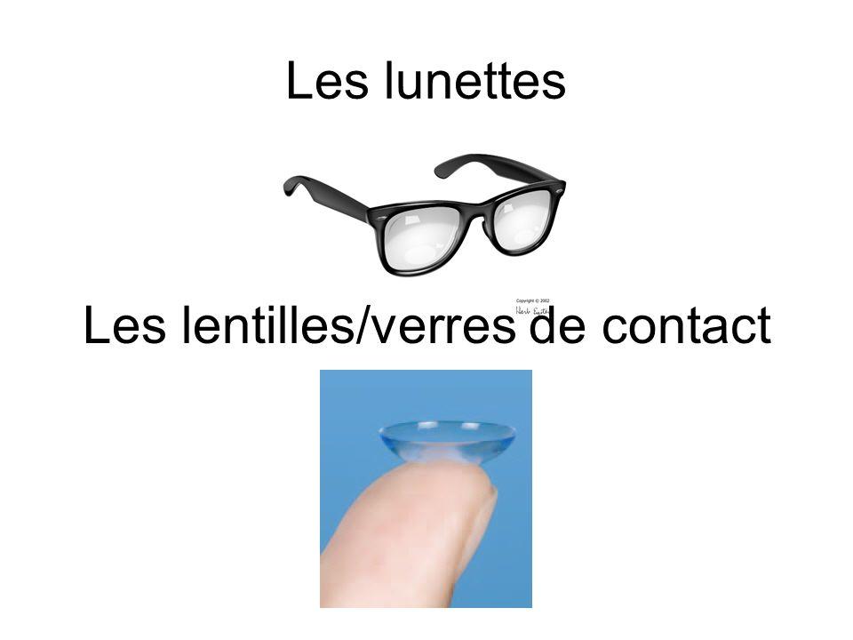 Les lunettes Les lentilles/verres de contact
