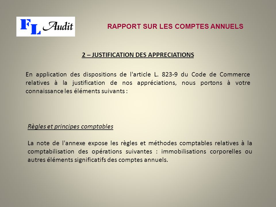 2 – JUSTIFICATION DES APPRECIATIONS En application des dispositions de l'article L. 823-9 du Code de Commerce relatives à la justification de nos appr