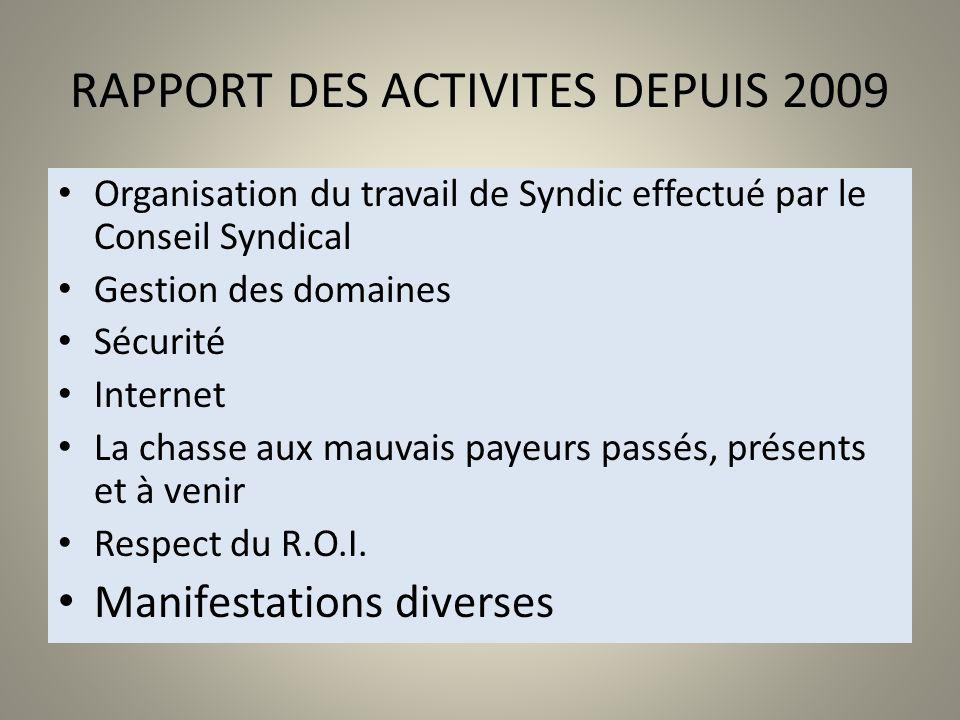 RAPPORT DES ACTIVITES DEPUIS 2009 Organisation du travail de Syndic effectué par le Conseil Syndical Gestion des domaines Sécurité Internet La chasse