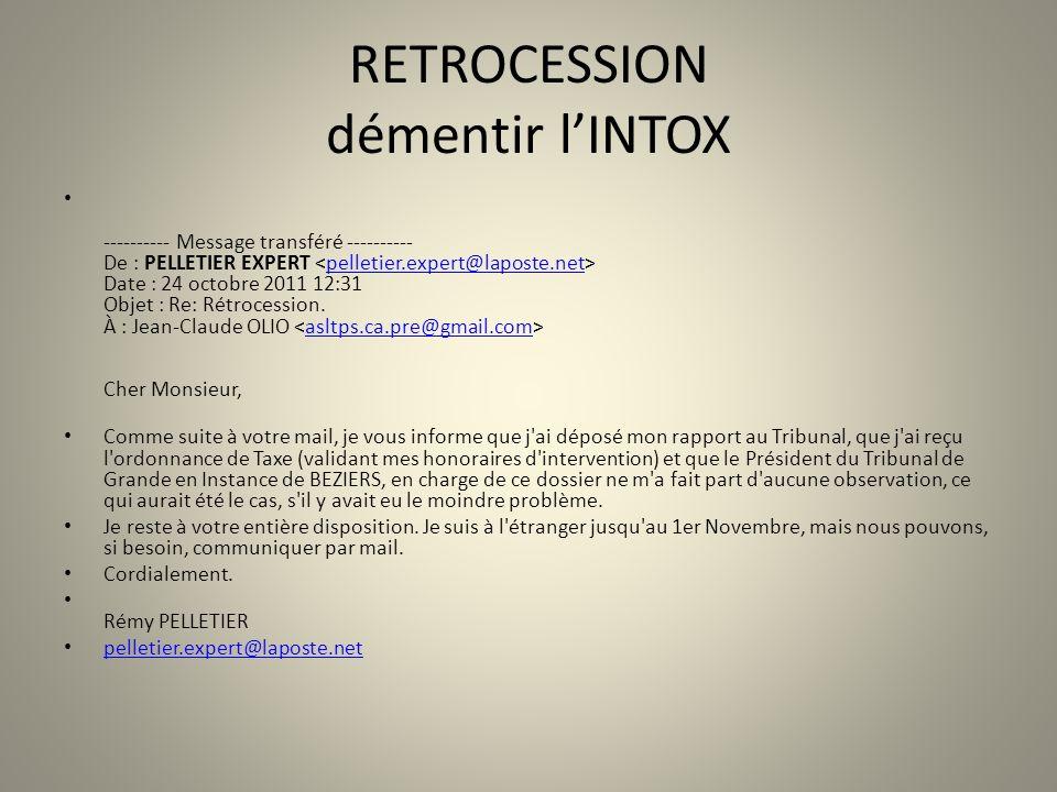 RETROCESSION démentir lINTOX ---------- Message transféré ---------- De : PELLETIER EXPERT Date : 24 octobre 2011 12:31 Objet : Re: Rétrocession. À :