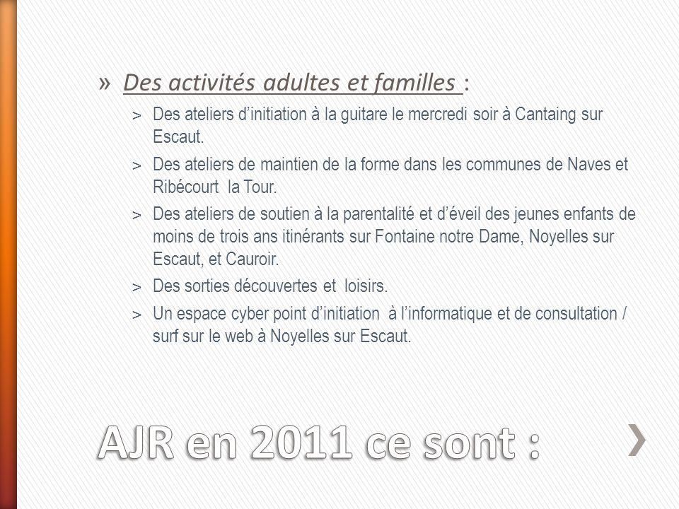 » Des activités adultes et familles : ˃ Des ateliers dinitiation à la guitare le mercredi soir à Cantaing sur Escaut. ˃ Des ateliers de maintien de la