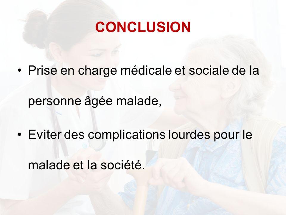 Prise en charge médicale et sociale de la personne âgée malade, Eviter des complications lourdes pour le malade et la société. CONCLUSION