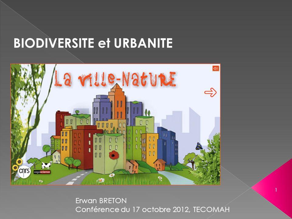 BIODIVERSITE et URBANITE 1 Erwan BRETON Conférence du 17 octobre 2012, TECOMAH