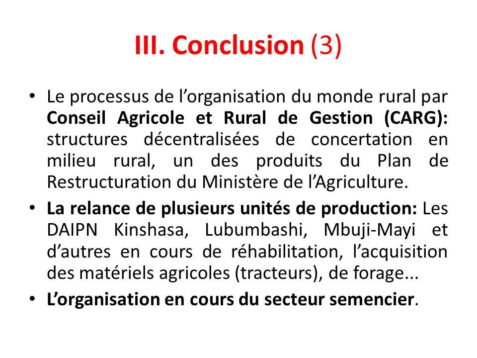 III. Conclusion (3) Le processus de lorganisation du monde rural par Conseil Agricole et Rural de Gestion (CARG): structures décentralisées de concert