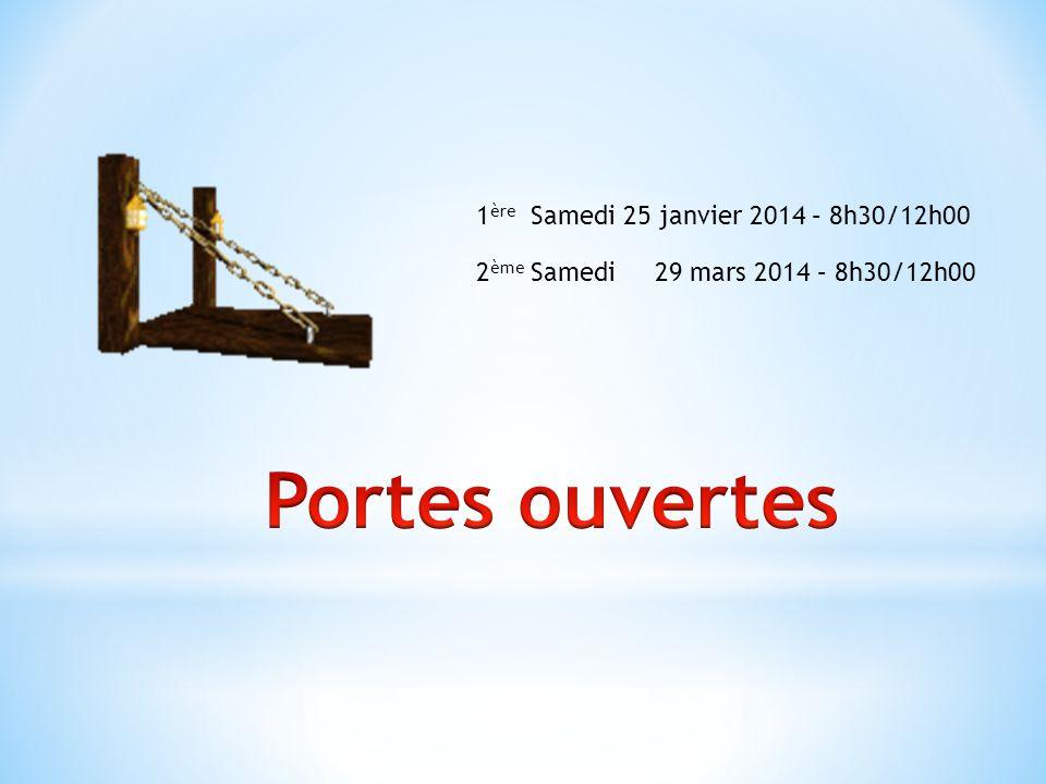 1 ère Samedi 25 janvier 2014 – 8h30/12h00 2 ème Samedi 29 mars 2014 – 8h30/12h00