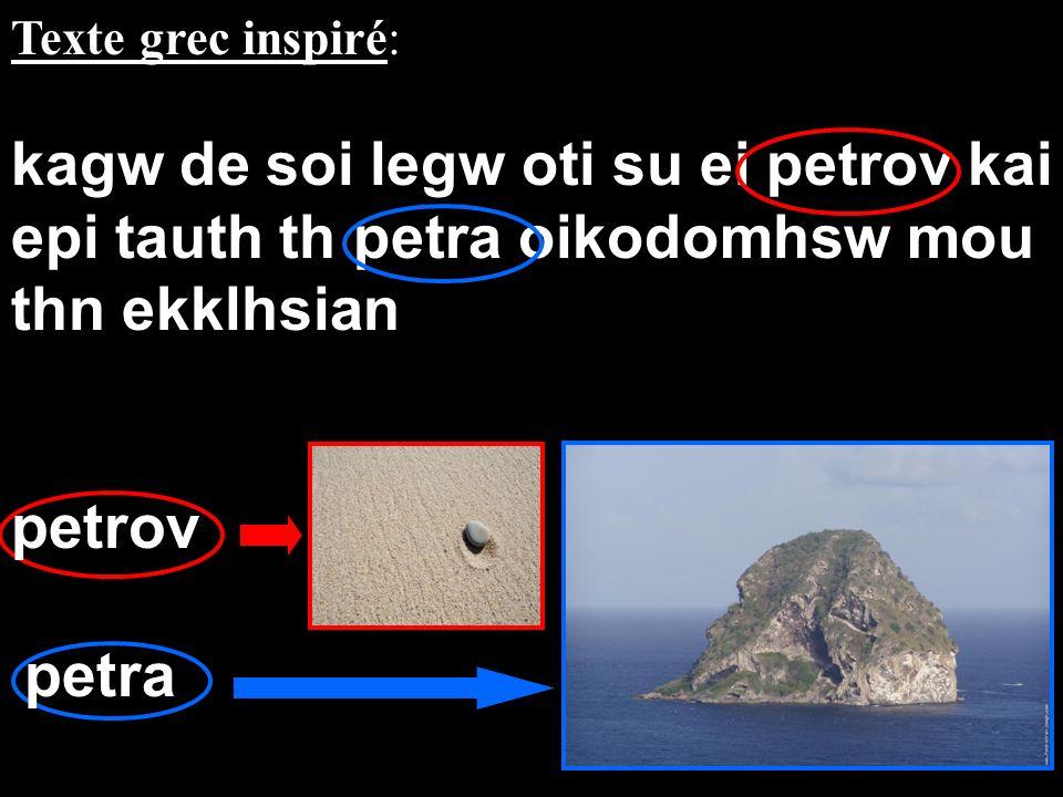 Texte grec inspiré: kagw de soi legw oti su ei petrov kai epi tauth th petra oikodomhsw mou thn ekklhsian petrov petra