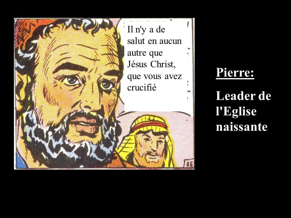 Il n'y a de salut en aucun autre que Jésus Christ, que vous avez crucifié Pierre: Leader de l'Eglise naissante