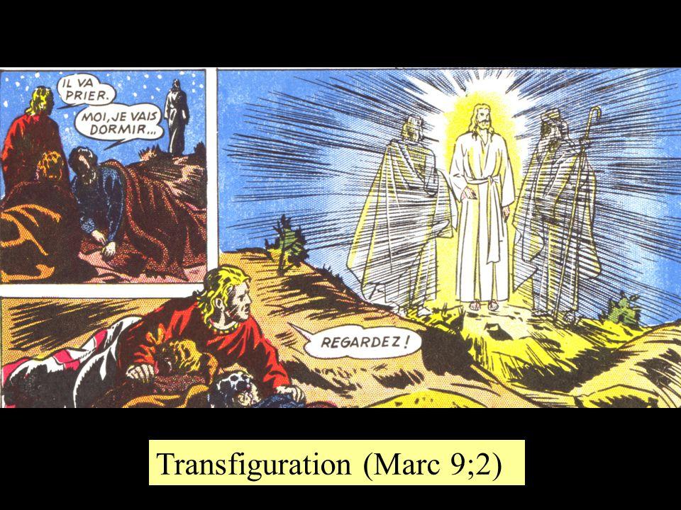 Transfiguration (Marc 9;2)