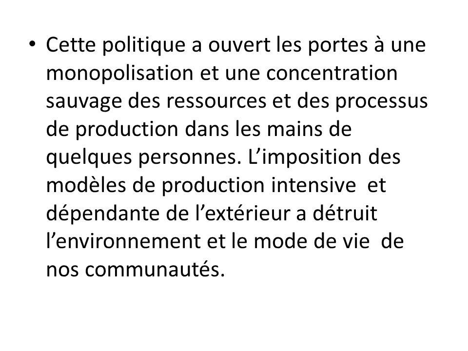 Cette politique a ouvert les portes à une monopolisation et une concentration sauvage des ressources et des processus de production dans les mains de quelques personnes.