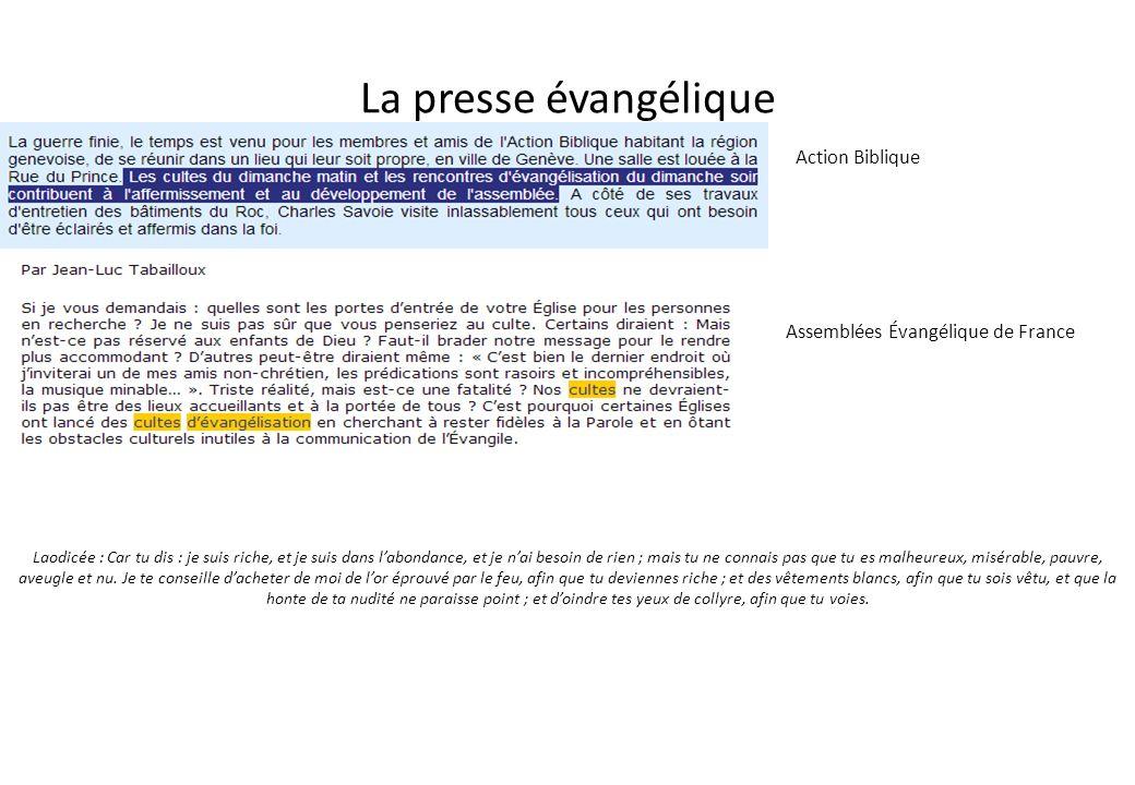La presse évangélique Action Biblique Assemblées Évangélique de France Laodicée : Car tu dis : je suis riche, et je suis dans labondance, et je nai be