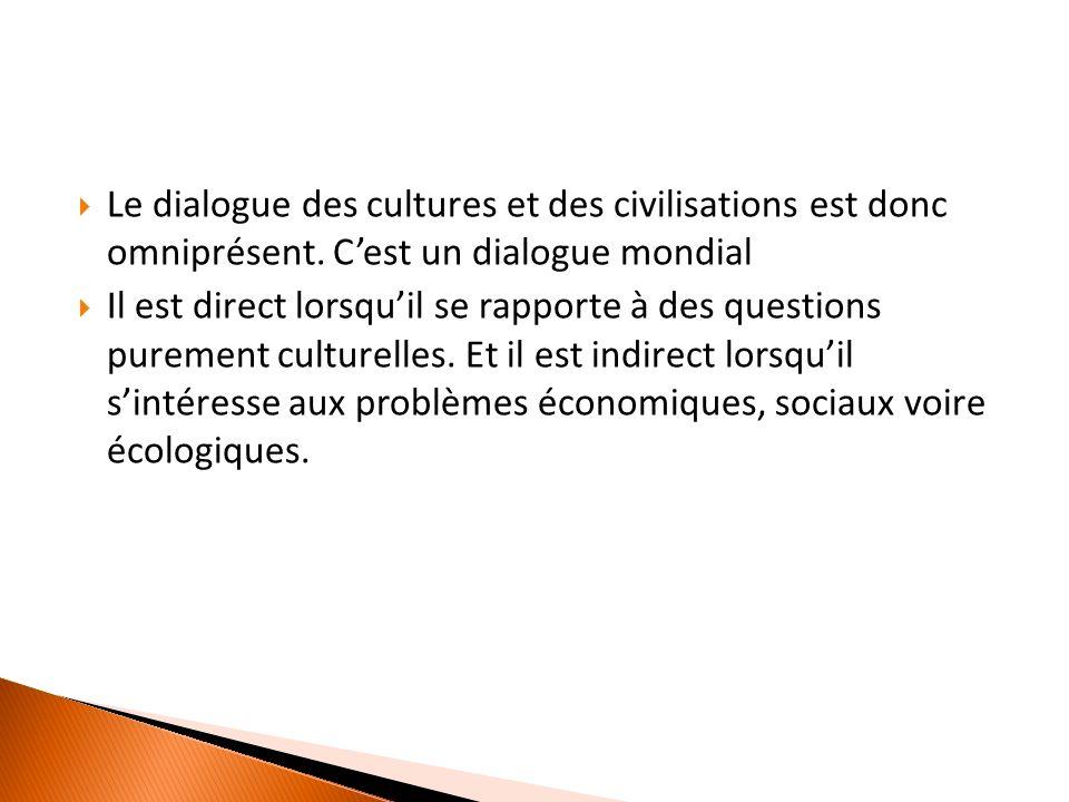 Le dialogue des cultures et des civilisations est donc omniprésent.