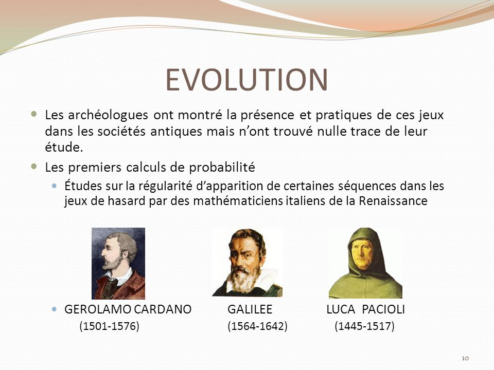 EVOLUTION Les archéologues ont montré la présence et pratiques de ces jeux dans les sociétés antiques mais nont trouvé nulle trace de leur étude.