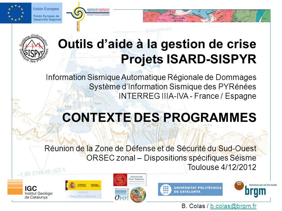 Outils daide à la gestion de crise Projets ISARD-SISPYR Information Sismique Automatique Régionale de Dommages Système dInformation Sismique des PYRén