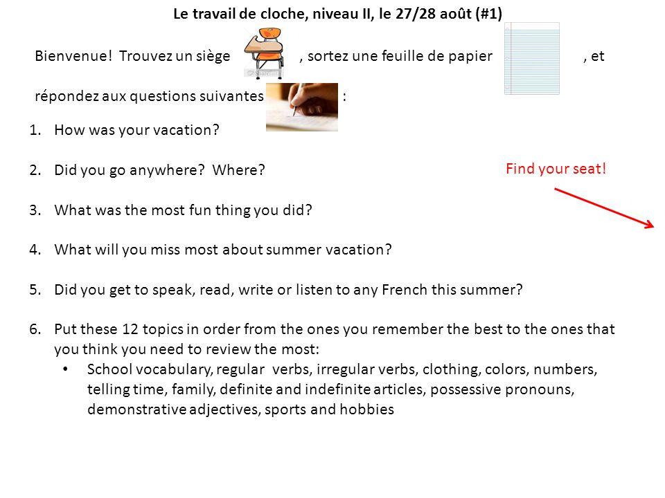 Bienvenue! Trouvez un siège, sortez une feuille de papier, et répondez aux questions suivantes : Le travail de cloche, niveau II, le 27/28 août (#1) 1
