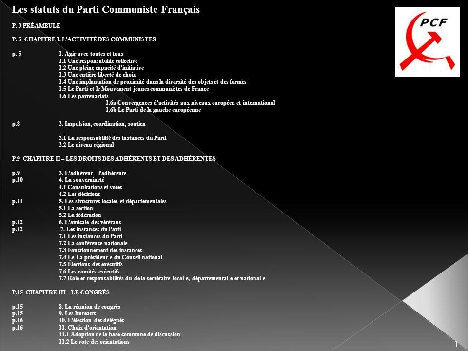 Les statuts du Parti Communiste Français P. 3 PRÉAMBULE P. 5 CHAPITRE I. L'ACTIVITÉ DES COMMUNISTES p. 5 1. Agir avec toutes et tous 1.1 Une responsab