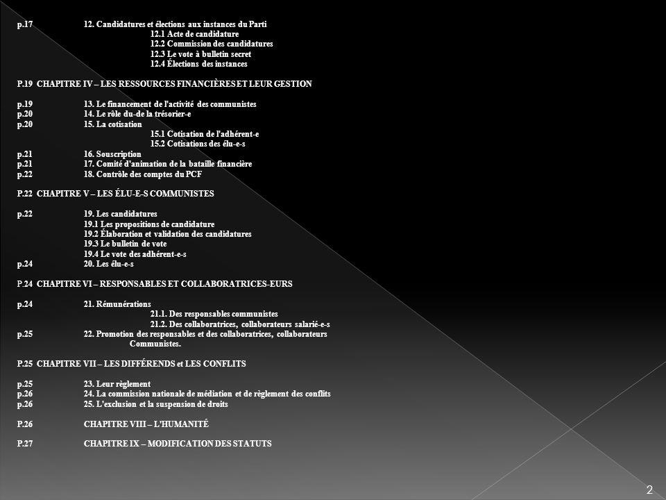 p.17 12. Candidatures et élections aux instances du Parti 12.1 Acte de candidature 12.2 Commission des candidatures 12.3 Le vote à bulletin secret 12.