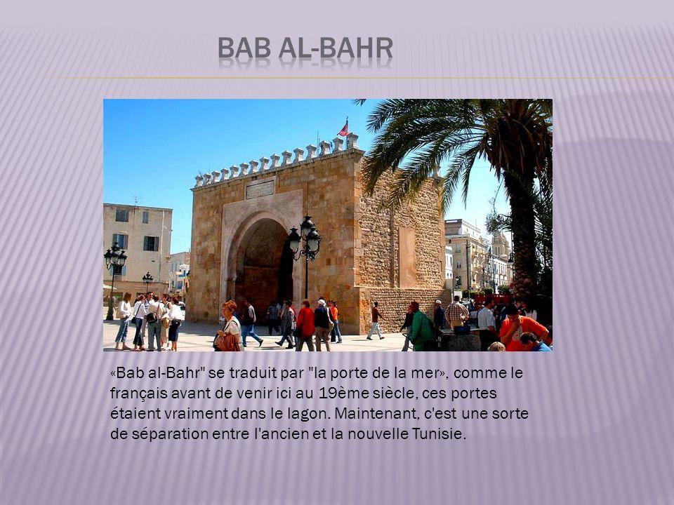 «Bab al-Bahr se traduit par la porte de la mer», comme le français avant de venir ici au 19ème siècle, ces portes étaient vraiment dans le lagon.
