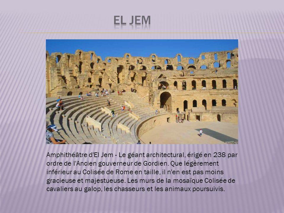Amphithéâtre d El Jem - Le géant architectural, érigé en 238 par ordre de l Ancien gouverneur de Gordien.