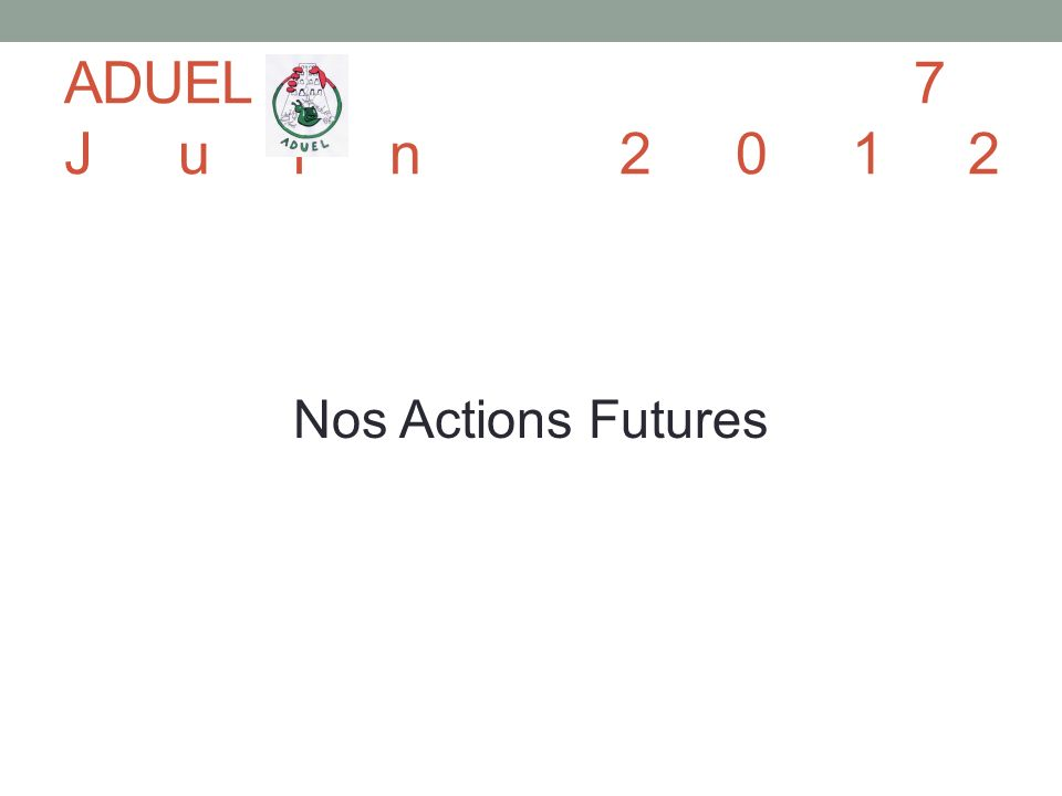 Nos Actions Futures