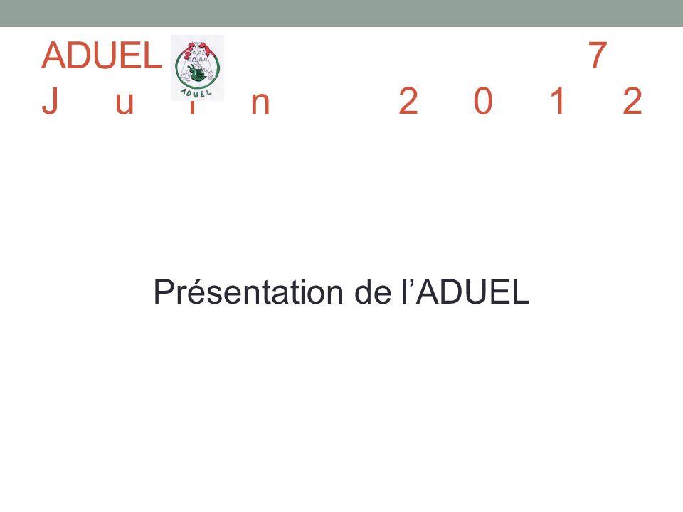 ADUEL7 Juin 2012 Présentation de lADUEL