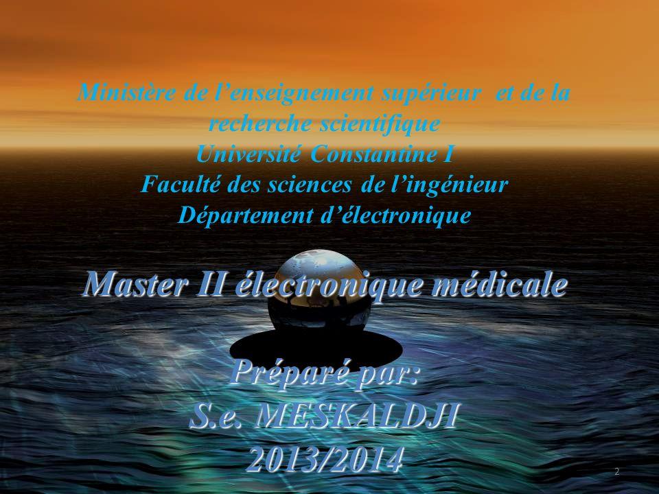 Ministère de lenseignement supérieur et de la recherche scientifique Université Constantine I Faculté des sciences de lingénieur Département délectron