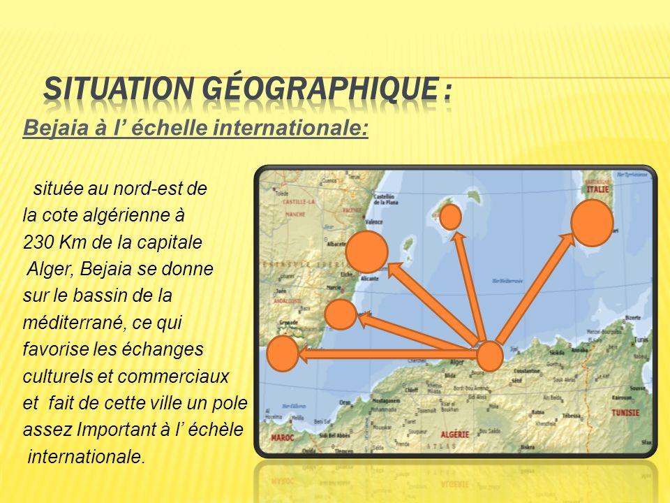 Bejaia à l échelle internationale: située au nord-est de la cote algérienne à 230 Km de la capitale Alger, Bejaia se donne sur le bassin de la méditer