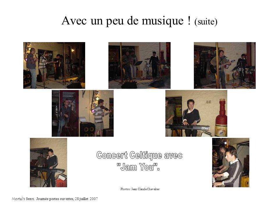 Avec un peu de musique ! Mortal's Beers, Mortal's Beers, Journée portes ouvertes, 28 juillet 2007 Photos: Jean Claude Chevalier