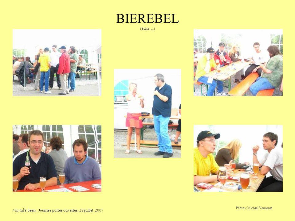 BIEREBEL (évidemment !) Mortal's Beers, Mortal's Beers, Journée portes ouvertes, 28 juillet 2007 Photos: Jean Claude Chevalier