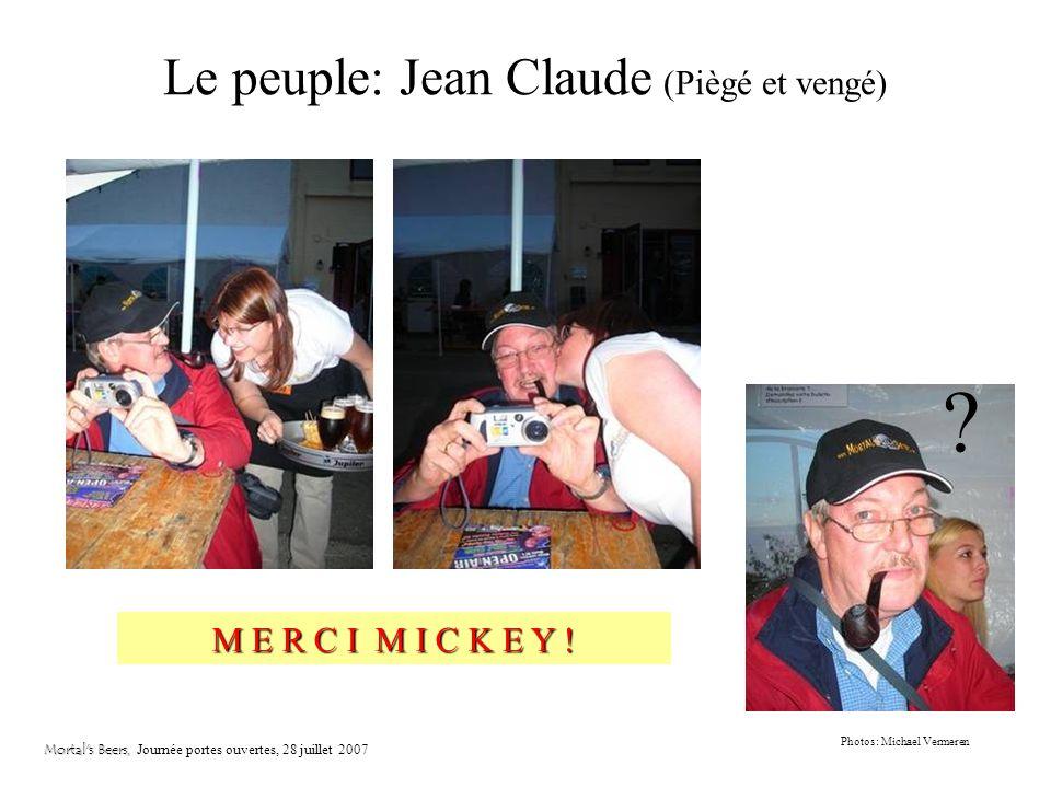 Le peuple: Philippe (lautre forestin) Mortal's Beers, Mortal's Beers, Journée portes ouvertes, 28 juillet 2007 Photos: Jean Claude Chevalier Jaime pas
