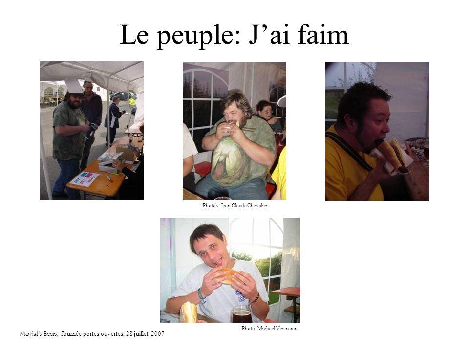 Le peuple: Jean Claude (Piègé et vengé) Mortal's Beers, Mortal's Beers, Journée portes ouvertes, 28 juillet 2007 Photos: Michael Vermeren ? M E R C I