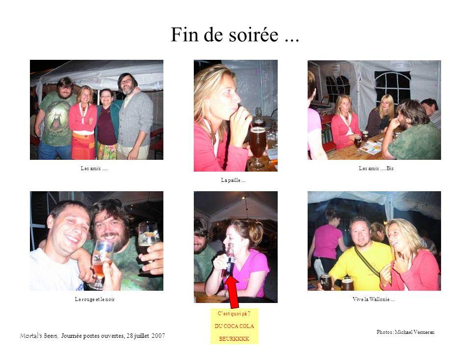 Le peuple: Portraits Mortal s Beers, Mortal s Beers, Journée portes ouvertes, 28 juillet 2007 Photos: Jean Claude Chevalier Photos: Michael Vermeren