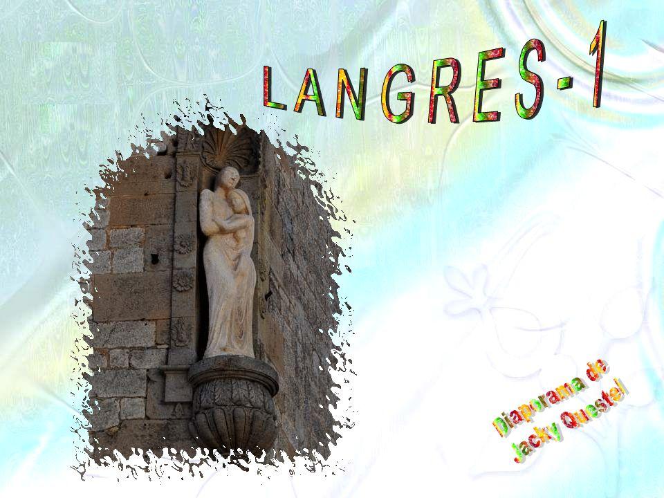 Nous sommes à Langres.