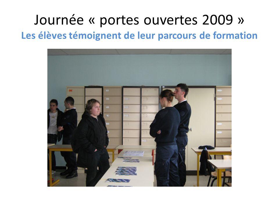 Journée « portes ouvertes 2009 » Les élèves témoignent de leur parcours de formation