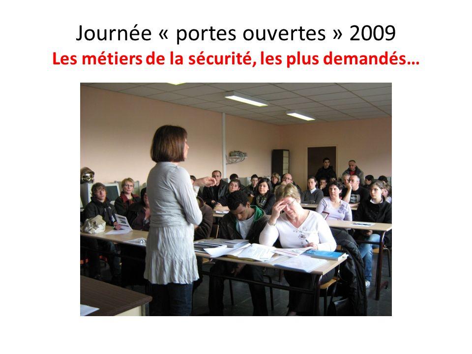 Journée « portes ouvertes » 2009 Les métiers de la sécurité, les plus demandés…