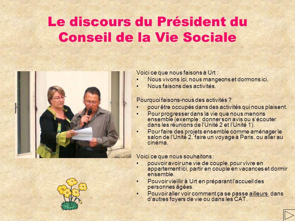 Le discours du Président du Conseil de la Vie Sociale Voici ce que nous faisons à Urt : Nous vivons ici, nous mangeons et dormons ici.