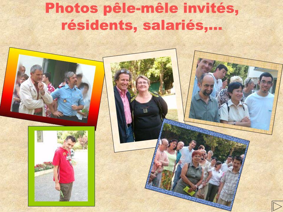Photos de familles, de résidents, de salariés… Gilles Delphine Les parents de Nadia Fabrice Jean et André Mme Jolly Et Geneviève