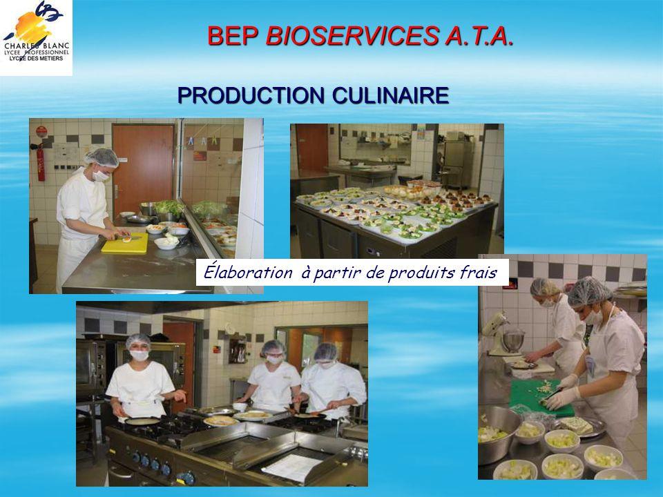 PRODUCTION CULINAIRE BEP BIOSERVICES A.T.A. Élaboration à partir de produits frais