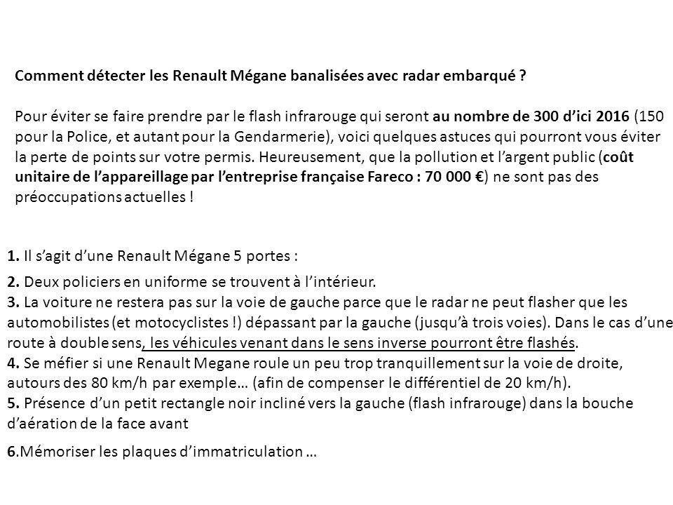 Comment détecter les Renault Mégane banalisées avec radar embarqué ? Pour éviter se faire prendre par le flash infrarouge qui seront au nombre de 300