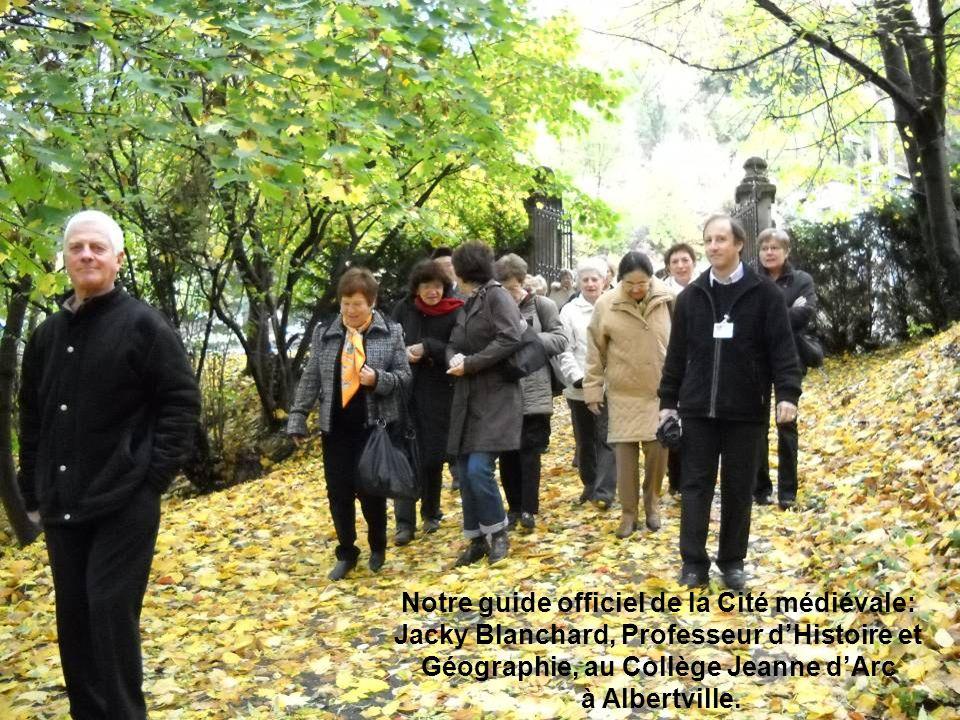 Notre guide officiel de la Cité médiévale: Jacky Blanchard, Professeur dHistoire et Géographie, au Collège Jeanne dArc à Albertville.